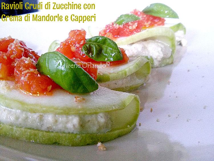 Ricetta dei Ravioli crudi di Zucchine Tonde con Crema di Mandorle e Capperi
