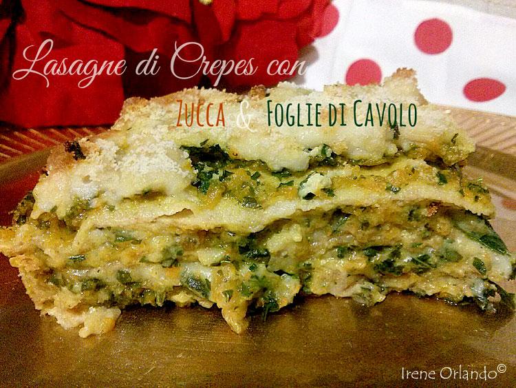 Ricetta delle Lasagne di Crepes di Farina di Farro con Zucca Rossa e Foglie di Cavolo