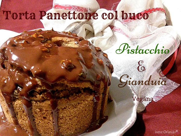 Ricetta della Torta Panettone Vegan - Pistacchi e Gianduia