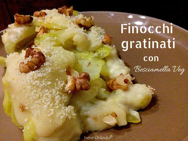 Ricetta dei Finocchi Gratinati con Bescamella Vegan e Farina di Mandorle - Senza Latte, Burro e Formaggio