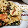 Ricetta della Frittata di Ceci e Riso Integrale con Biete Rosse e Patate - Proteine Vegetali